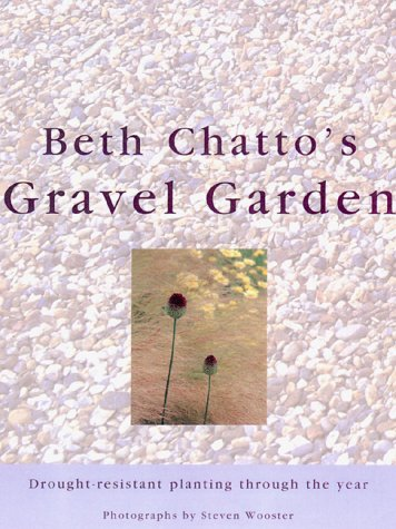 9780670892600: Beth Chatto's Gravel Garden: Drought-Resistant Planting Through the Year