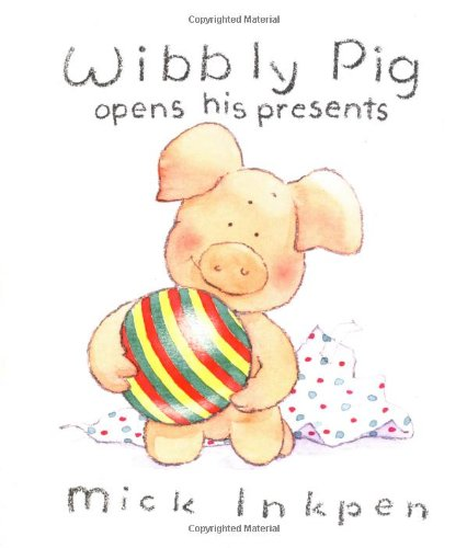 9780670892624: Wibbly Pig opens his presents