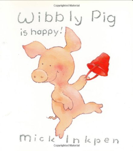 Wibbly Pig is Happy (0670892637) by Inkpen, Mick