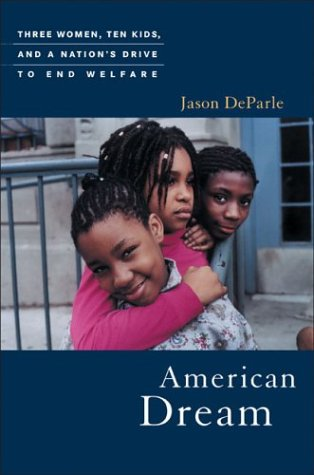 9780670892754: American Dream: Three Women, Ten Kids, and a Nation's Drive to End Welfare
