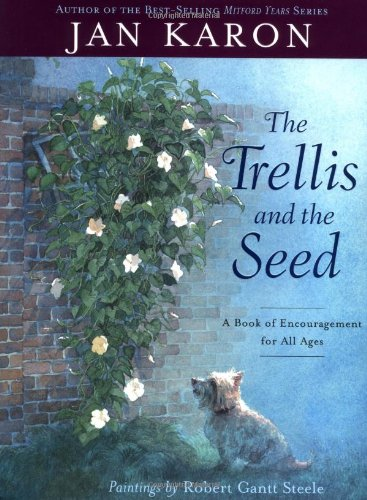 9780670892891: The Trellis and the Seed: A Book of Encouragement for All Ages