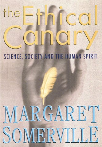 9780670893027: The Ethical Canary: Science, Society and the Human Spirit