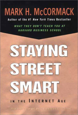 Staying Street Smart in the Internet Age What Hasn't Changed About the Way We Do Business