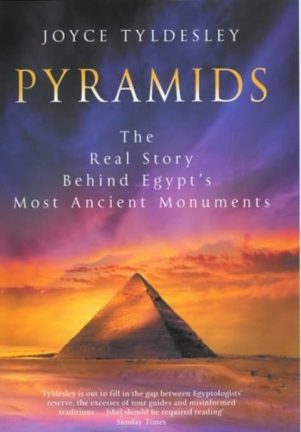 Pyramids: The Real Story Behind Egypt's Most: Tyldesley, Joyce
