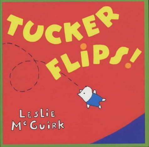 9780670893416: Tucker Flips SE (Viking Kestrel picture books)