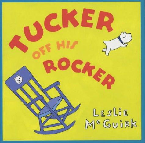 9780670893423: Tucker Off His Rocker SE (Viking Kestrel picture books)