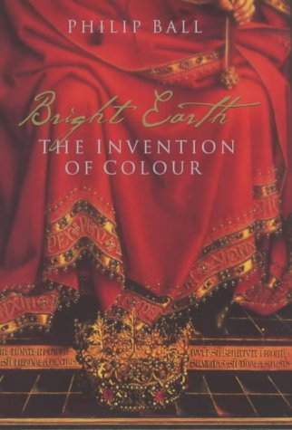 9780670893461: Bright Earth: The Invention of Colour