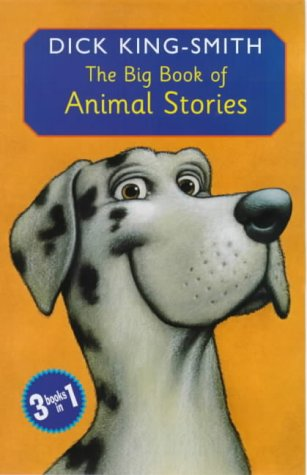 The Big Book of Animal Stories: King-Smith, Dick