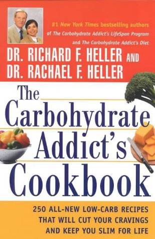 9780670893638: THE CARBOHYDRATE ADDICT'S COOKBOOK: 250 ALL-NEW LOW-CARB RECIPES THAT WILL CUT YOUR CRAVINGS AND KEEP YOU SLIM FOR LIFE by Heller, Richard F. ( Author ) on Feb-23-2001[ Paperback ]