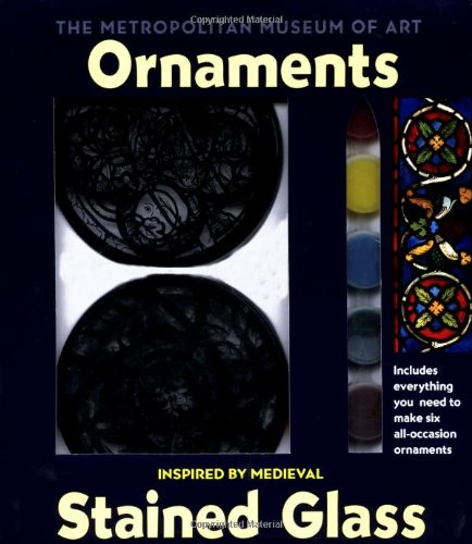 Make Your Own Stained Glass Ornaments: Based: Metropolitan Museum Of