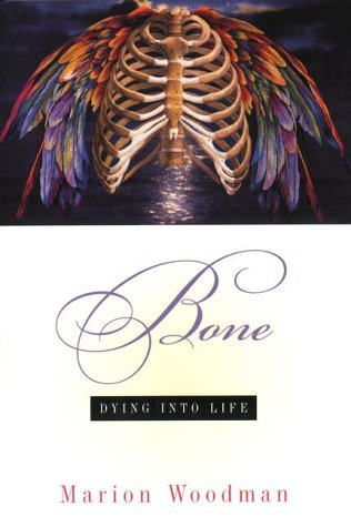9780670893744: Bone: Dying into Life