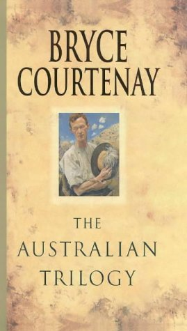 The Australian Trilogy: Bryce Courtenay