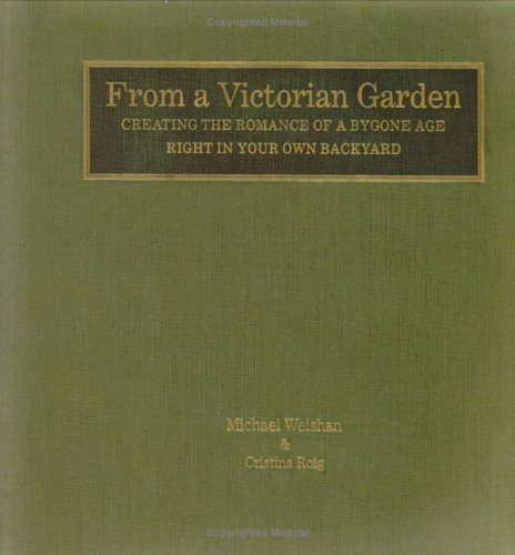 9780670894260: From a Victorian Garden: Creating the Romance of a Bygone Age Right in Your Own Backyard