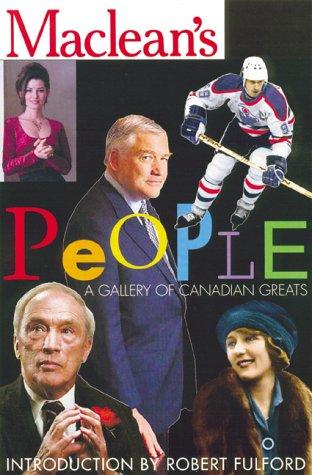 Maclean's People : A Gallery of Canadian: Fulford, Robert (forward)
