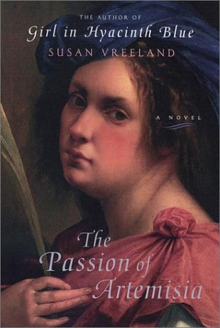 The Passion of Artemisia: Vreeland, Susan.