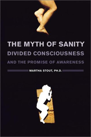 9780670894758: The Myth of Sanity : Divided Consciousness and the Promise of Awareness