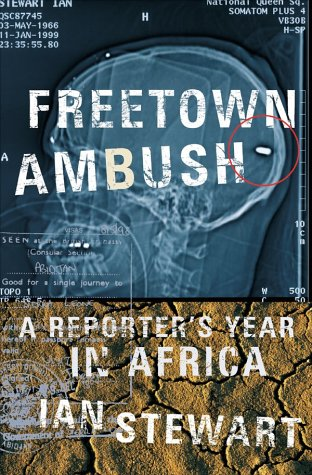 Freetown Ambush: A Reporter's Year in Africa
