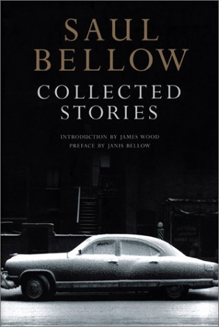 Collected Stories: Saul Bellow