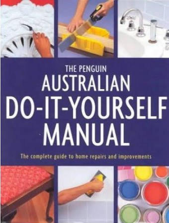 9780670896370: The Penguin Australian Do-it-Yourself Manual: The Complete Guide to Home Repairs and Improvements