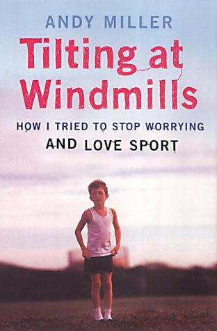 9780670896417: Tilting at Windmills: How I Tried to Stop Worrying and Love Sport