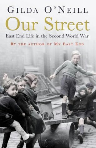 Our Street: East End Life In The Second World War (FINE COPY OF SCARCE HARDBACK FIRST EDITION, FI...