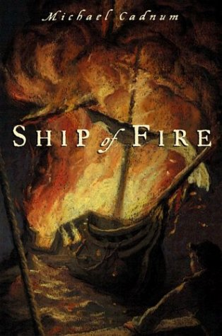 Ship of Fire (0670899070) by Michael Cadnum