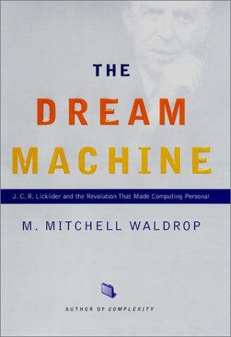 9780670899760: The Dream Machine: J.C.R. Licklider and the Revolution That Made Computing Personal