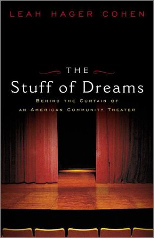 9780670899814: The Stuff of Dreams: Behind the Scenes of an American Community Theater
