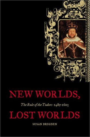 9780670899852: New Worlds, Lost Worlds: The Rule of the Tudors, 1485-1603 (Penguin History of Britain)