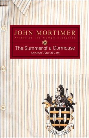 The Summer of a Dormouse: Mortimer, John