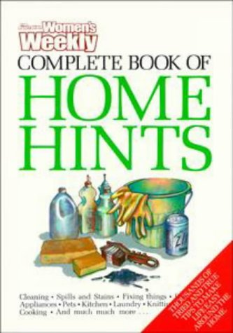 9780670900367: The Australian Women's Weekly Complete Book of Home Hints