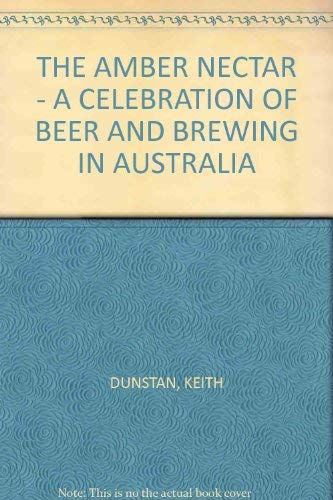 THE AMBER NECTAR: A Celebration of Beer and Brewing in Australia
