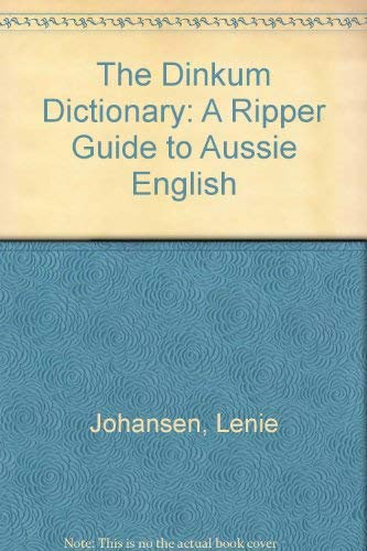 9780670900510: The Dinkum Dictionary - A Ripper Guide To Aussie English