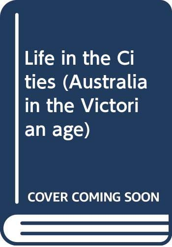 9780670900558: Life in the Cities (Australia in the Victorian age)