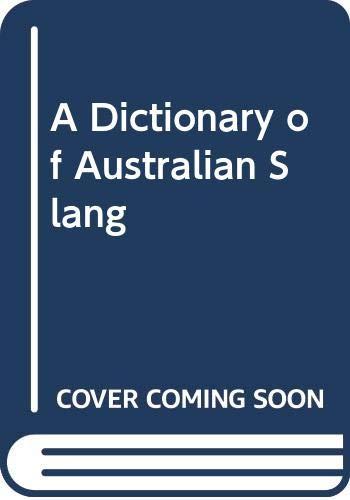 9780670900862: A Dictionary of Australian Slang