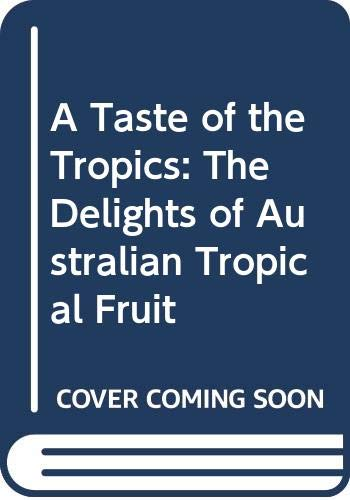 9780670901203: Mogens Bay Esbensen's A Taste of the Tropics: The Delights of Australian Tropical Fruit
