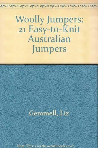 Woolly Jumpers: 21 Easy-To-Knit Australia Designs: Liz Gemmell