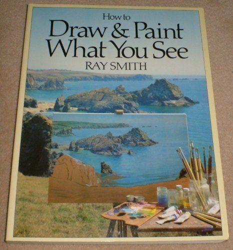 9780670901470: How to Draw And Paint what You See