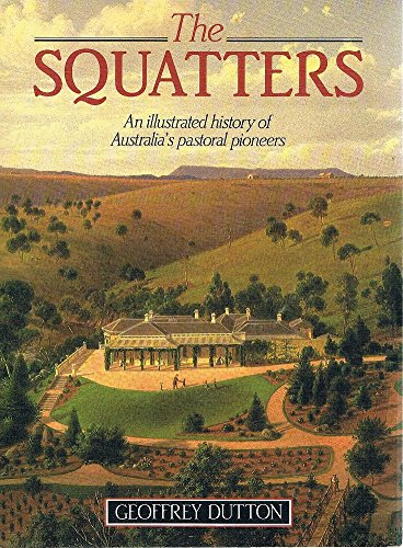 9780670902262: THE SQUATTERS - An illustrated history of Australia's pastoral pioneers