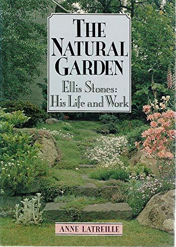 The Natural Garden. Ellis Stones: His Life: STONES, Ellis). Latreille,