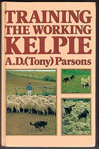9780670902477: Training the Working Kelpie