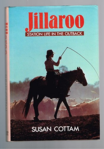Jillaroo: Station Life in the Outback (Viking: Cottam, Susan
