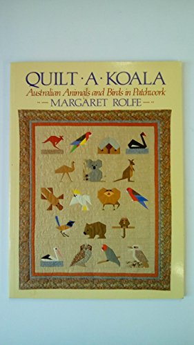9780670903092: Quilt a Koala: Australian Animals and Birds in Patchwork