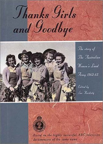 9780670903566: Thanks Girls and Goodbye!: The Story of the Australian Women's Land Army 1942-45