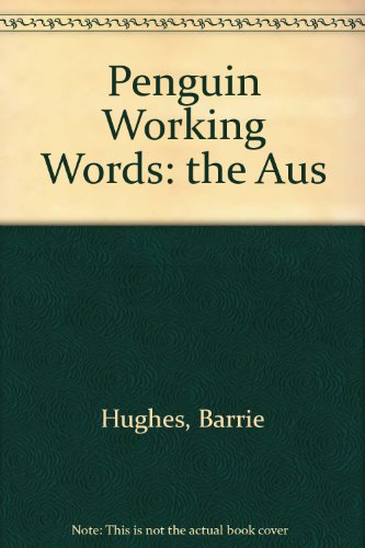 9780670903634: The Penguin Working Words: An Australian Guide To Modern English Usage
