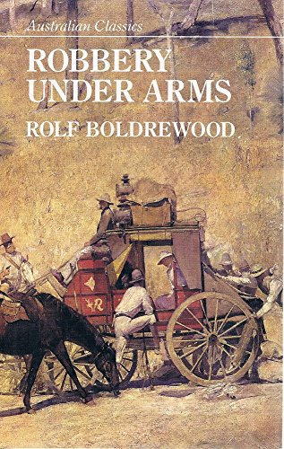 Robbery Under Arms (Australian Classics): Boldrewood, Rolf