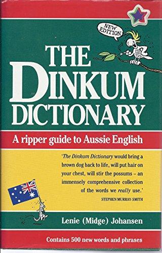 The Dinkum Dictionary: A Ripper Guide to: Johansen, Lenie Midge
