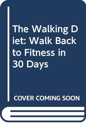 9780670904747: The Walking Diet: Walk Back to Fitness in 30 Days