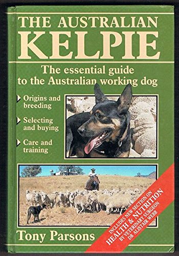 9780670905133: Australian Kelpie: the Essentials: The Essential Guide to the Australian Working Dog