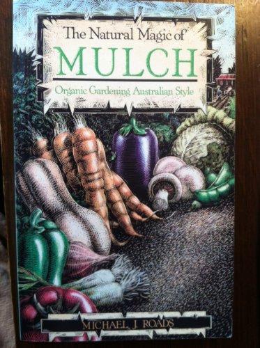 9780670905546: Natural Magic of Mulch: Organic Gardening Australian Style